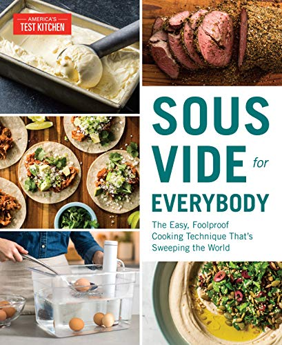 Sous Vide for Everybody: The Easy, Foolproof Cooking Technique That's...