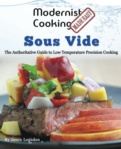 Modernist Cooking Made Easy: Sous Vide: The Authoritative Guide to Low...