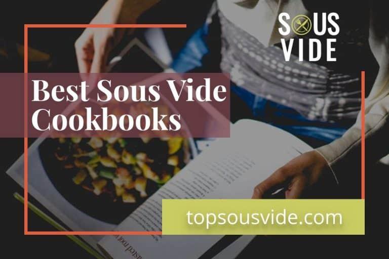 Top 13 Best Sous Vide Cookbooks
