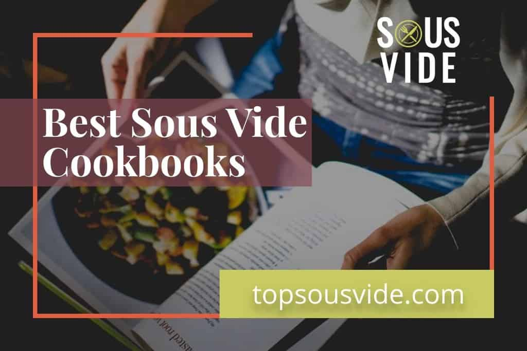 Top 13 Best Sous Vide Cookbooks