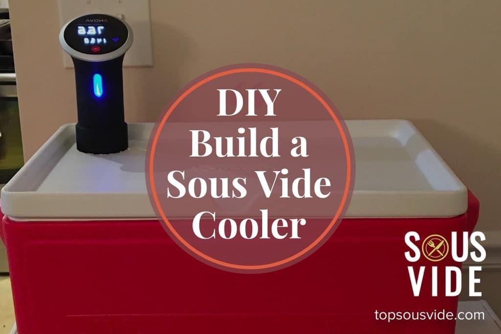 DIY Build a Sous Vide Cooler