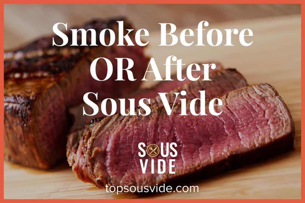 Smoke Before or After Sous Vide
