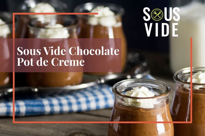Sous Vide Chocolate Pot de Creme Recipe