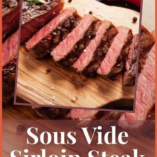Sous Vide Sirloin Steak Recipe