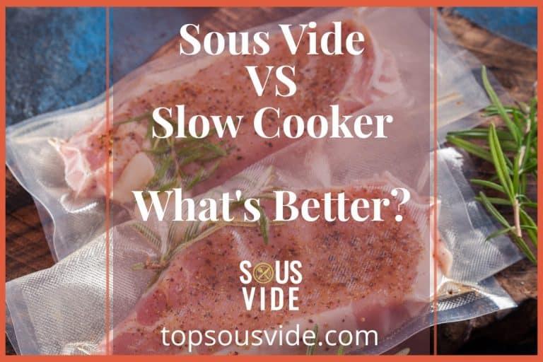 Sous Vide vs Slow Cooker (Crock Pot) - What's Better?
