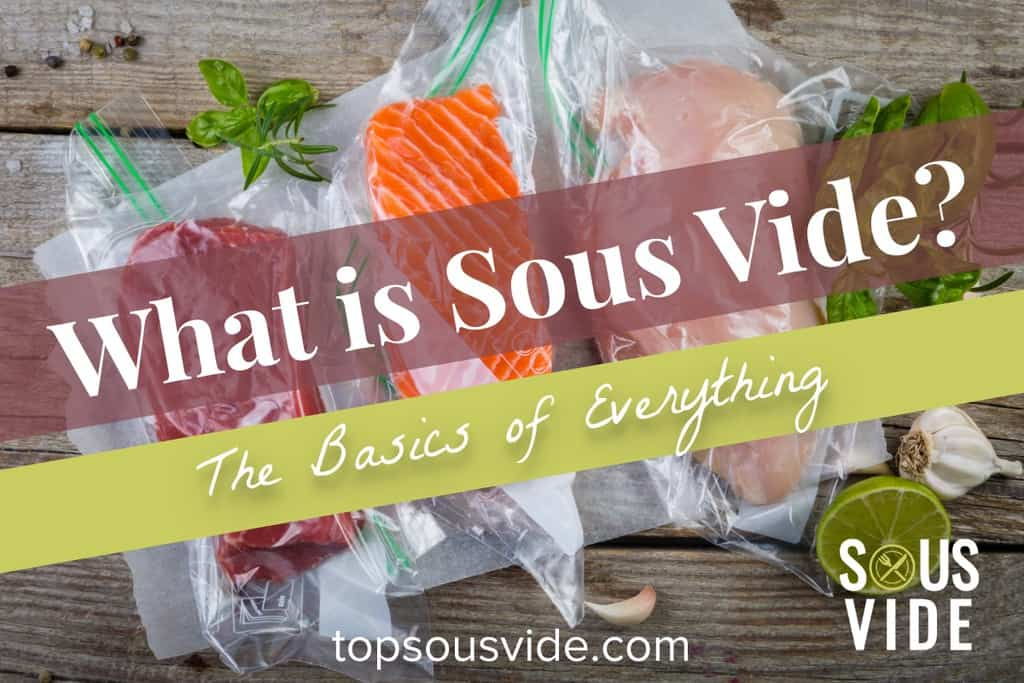 What is Sous Vide Cooking? Everything You Need to Know